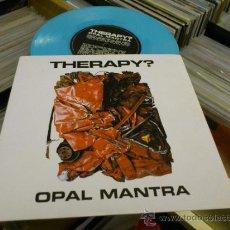Discos de vinilo: THERAPY? THERAPY ? OPAL MANTRA DISCO VINILO EP SINGLE COLOR AZUL . Lote 36048647