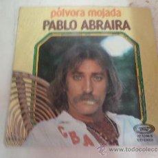 Discos de vinilo: SINGLE POLVORA MOJADA PABLO ABRAIRA. Lote 36057706