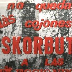 Discos de vinilo: LP ESCORBUTO : YA NO QUEDAN MAS COJONES ESKORBUTO A LAS ELECCIONES . Lote 36077354