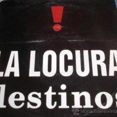 Discos de vinilo: LA LOCURA DESTINOS SINGLE PROMO. Lote 36105785