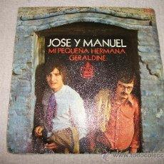 Discos de vinilo: JOSE Y MANUEL / MI PEQUEÑA HERMANA / HISPAVOX 1970. Lote 36112968