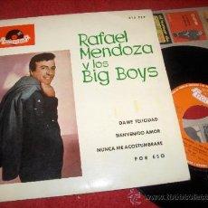 """Discos de vinilo: RAFAEL MENDOZA Y LOS BIG BOYS DAME FELICIDAD/POR ESO..+2 7"""" EP 1963 POLYDOR ESPAÑA. Lote 36130914"""