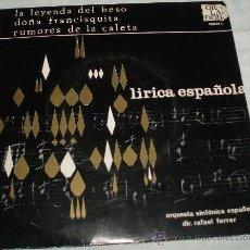 Discos de vinilo: VINILO DE LIRICA ESPAÑOLA ORQUESTA SINFONICA ESPAÑOLA DIRECTOR RAFAEL FERRER AÑO 1967. Lote 36134552