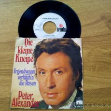 Discos de vinilo: PETER ALEXANDER.DIE KLEINE KNEIPE.IRGENDWANN VERBLUH´N DIE ROSEN.. Lote 36233491
