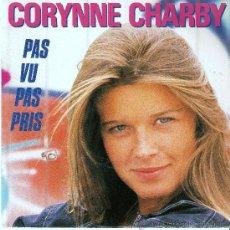 Discos de vinilo: CORYNNE CHARBY - PAS VU PAS PRIS. Lote 36150087