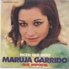 Disques de vinyle: MARUJA GARRIDO,DICEN QUE BEBO DEL 72. Lote 36151306