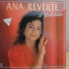 Discos de vinilo: ANA REVERTE. A YERBABUENA. LP 1991. SELLO HORUS. CALIDAD LUJO. ****/****. Lote 36290566