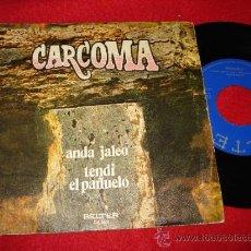 Discos de vinilo: CARCOMA ANDA JALEO / TENDI EL PAÑUELO 7