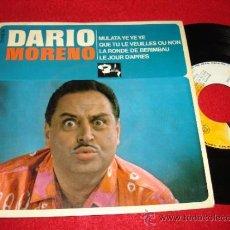 Discos de vinilo: DARIO MORENO MULATA YE YE YE/QUE TU LE VEUILLES OU NON/LE JOUR D'APRES..+1 7