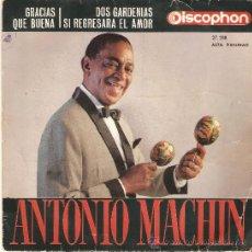Discos de vinilo: LOTE DE DOS SINGLES DE ANTONIO MACHIN. Lote 36279208