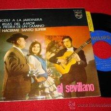 Discos de vinilo: EL SEVILLANO DECIDLE A LA JARDINERA/TE REIAS DEL AMOR/LA PIEDRA DE UN CAMINO..+1 7