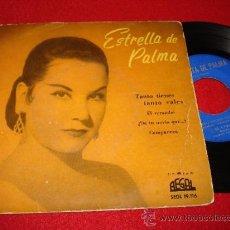 """Discos de vinilo: ESTRELLA DE PALMA TANTO TIENES TANTO VALES/EL CARAMBO/CAMPANERA/¿DE TU NOVIO QUE..? 7"""" EP 1958. Lote 36282909"""