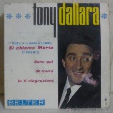 Discos de vinilo: TONY DALLARA - 7º FESTIVAL DE LA CANCIÓN MEDITERRANEA, SI CHIAMA MARÍA (2º PREMIO) - EP 1965 - SV. Lote 36306446