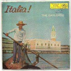 Discos de vinilo: THE GAYLORDS, ITALIA-MERCURY ORQUESTA GEORGE ANNIS-SANTA LUCIA,TARANTELLA/VEGLIA SONNO,CIELITO LINDO. Lote 36322095