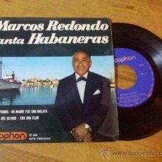 Discos de vinilo: MARCOS REDONDO. LOS CAMAGUEYANOS.MI MADRE FUE UNA MULATA. VOY EN BUSCA DEL OLVIDO. ERA UNA FLOR.. Lote 36358514