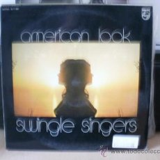 Discos de vinilo: AMERICAN LOOK SWINGLE SINGERS. Lote 36433648
