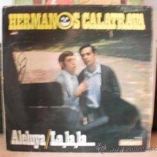 Discos de vinilo: HERMANOS CALATRAVA ALELUYA LA LA LA. Lote 36433759