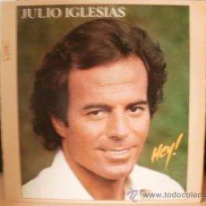 Discos de vinilo: JULIO IGLESIAS HEY. Lote 36433795
