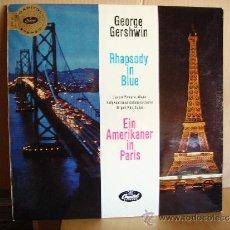 Discos de vinilo: GEORGE GERSHWIN --- RHAPSODY IN BLUE- EIN AMERIKANER IN PARIS. Lote 36331963