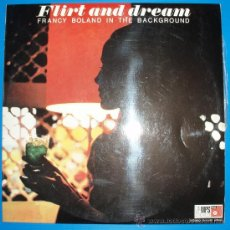 Discos de vinilo: FRANCY BOLAND IN THE BACKGROUND - FLIRT AND DREAM. Lote 36361373