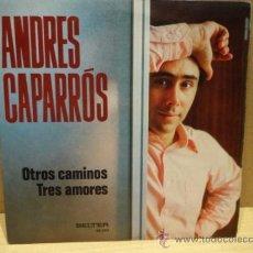 Discos de vinilo: ANDRÉS CAPARRÓS. OTROS CAMINOS. SINGLE 1974. SELLO BELTER. CALIDAD LUJO. ****/****. Lote 36390383