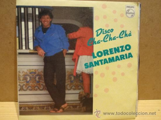 Discos de vinilo: LORENZO SANTAMARÍA. DISCO CHA CHA CHA. SINGLE 1983. SELLO PHILIPS. IMPECABLE. ****/**** - Foto 1 - 36404929