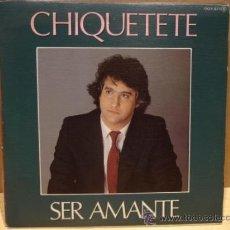 Discos de vinilo: CHIQUETETE. SER AMANTE. SINGLE - PROMO / ZAFIRO - 1983. CALIDAD LUJO. ****/****. Lote 36405091