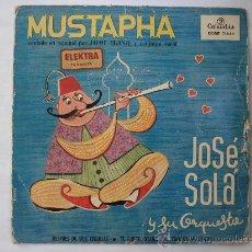 Discos de vinilo: JOSÉ SOLÁ Y SU ORQUESTA - MUSTAPHA Y 3 MÁS - COLUMBIA 1960 - CANTA JAIME GRANJE Y CORAL. Lote 36397952
