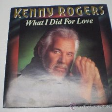 Discos de vinilo: KENNY ROGERS - WHAT I DID FOR LOVE / IF I KNEW THEN WHAT I KNOW NOW - SINGLE-1539 135.. Lote 36398175