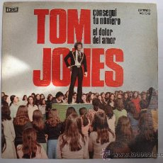 Discos de vinilo: TOM JONES - SINGLE - CONSEGUÍ TU NÚMERO - EL DOLOR DEL AMOR - DECCA - 1975. Lote 36398748