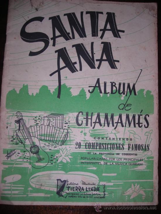 SANTA ANA - ALBUM DE CHAMAMES - 20 COMPOSICIONES FAMOSAS - ARGENTINA - 1951 - RARO! (Música - Discos de Vinilo - Maxi Singles - Grupos y Solistas de latinoamérica)