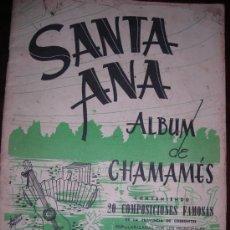 Discos de vinilo: SANTA ANA - ALBUM DE CHAMAMES - 20 COMPOSICIONES FAMOSAS - ARGENTINA - 1951 - RARO!. Lote 36421187