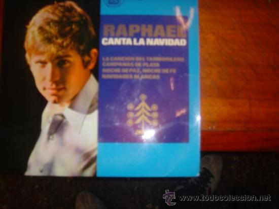 RAPHAEL CANTA A LA NAVIDAD /CANCIONES DEL TAMBORILERO/CAMPANAS DE PLATA/NOCHE DE PAZ/NAVIDADES BLANC (Música - Discos - Singles Vinilo - Solistas Españoles de los 50 y 60)