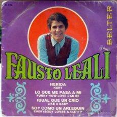Discos de vinilo: FAUSTO LEALI. HERIDA/ LO QUE ME PASA A MI/ IGUAL QUE UN CRIO/ SOY COMO UN ARLEQUÍN. BELTER, ESP 1967. Lote 36463049
