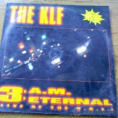 Discos de vinilo: THE KLF. 3 A. M. ETERNAL. Lote 36473212