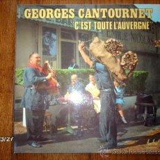 Discos de vinilo: GEORGES CANTOURNET - C´EST TOUTE L´AUVERGNE . Lote 36501900