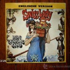 Discos de vinilo: PEPE LIENHARD BAND - SWISS LADY ( VERSIÓN INGLESA) + SHING RED BALLOOM. Lote 36510551