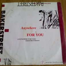 Discos de vinilo: ANYWHERE FOR YOU. BAKERSTREET. MADE IN ITALY.. Lote 36541282
