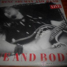 Discos de vinilo: RENE SHUMAN AND BAND . LOVE AND BODY LIVE .- SINGLES A 0,90 . Lote 36541090