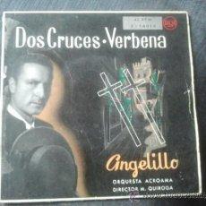 Discos de vinil: ANGELILLO DOS CRUCES / VERBENA EP RCA. Lote 36542732