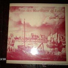 Discos de vinilo: SOPHIE DUPRES - CHANSONS DES MARINIERS DE LOIRE. Lote 36581031