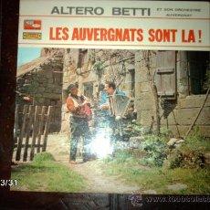 Discos de vinilo: ALTERO BETTI ET SON ORCHESTRE AUVERGNAT - LES AUVERGNATS SONT LA! . Lote 36589375