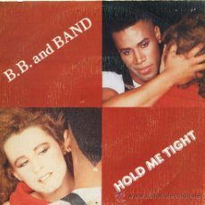 Discos de vinil: B.B. AND BAND / HOLD ME TIGH / INSTRUMENTAL (SINGLE 1983). Lote 36554131