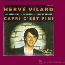 Discos de vinilo: HERVE VILARD EP CAPRI CÉST FINI MERCURY FRANCE. Lote 15119469