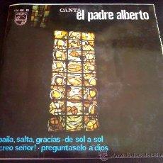 Discos de vinilo: CANTA EL PADRE ALBERTO: BAILA, SALTA, GRACIAS... EP DE VINILO. Lote 36577409