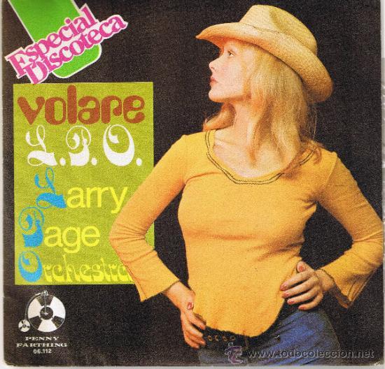 ESPECIAL DISCOTECA - LARRY PAGE ORCHESTRA - VOLARE - I'M HOOKED ON YOU - FOTO ADICIONAL (Música - Discos - Singles Vinilo - Disco y Dance)