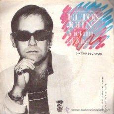 Discos de vinilo: SINGLE VINILO - AÑOS 70 - ELTON JOHN - VICTIM OF LOVE - STRANGERS. Lote 36597621