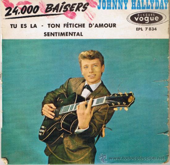 JOHNNY HALLYDAY - SENTIMENTAL - TU ES LA - 24000 BAISERS - TON FÉTICHE D'AMOUR - FOTO ADICIONAL (Música - Discos - Singles Vinilo - Pop - Rock Internacional de los 50 y 60)