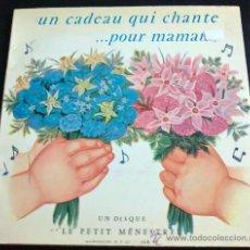Discos de vinilo: UN CADEAU QUI CHANTE POR MAMAN - RÉCIT ORIGINAL DE S.CORNILLAC ROCCA, MUSIQUE: ÉMILE DELPIERRE - EP. Lote 36619590