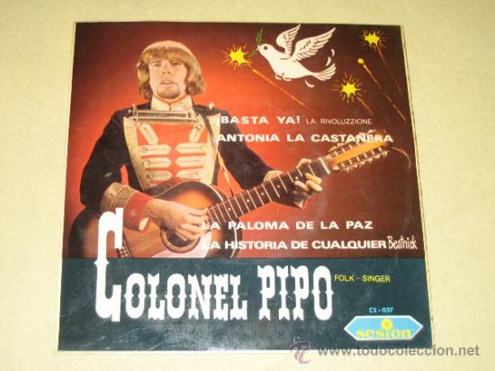 COLONEL PIPO - 1967 - VINILO COMO NUEVO (Música - Discos - Singles Vinilo - Grupos Españoles 50 y 60)